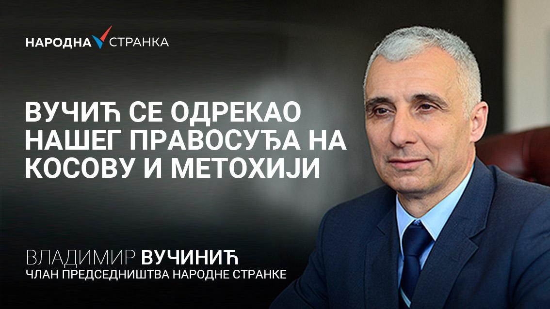 Вучинић: Вучић се одрекао нашег правосуђа на Косову и Метохији