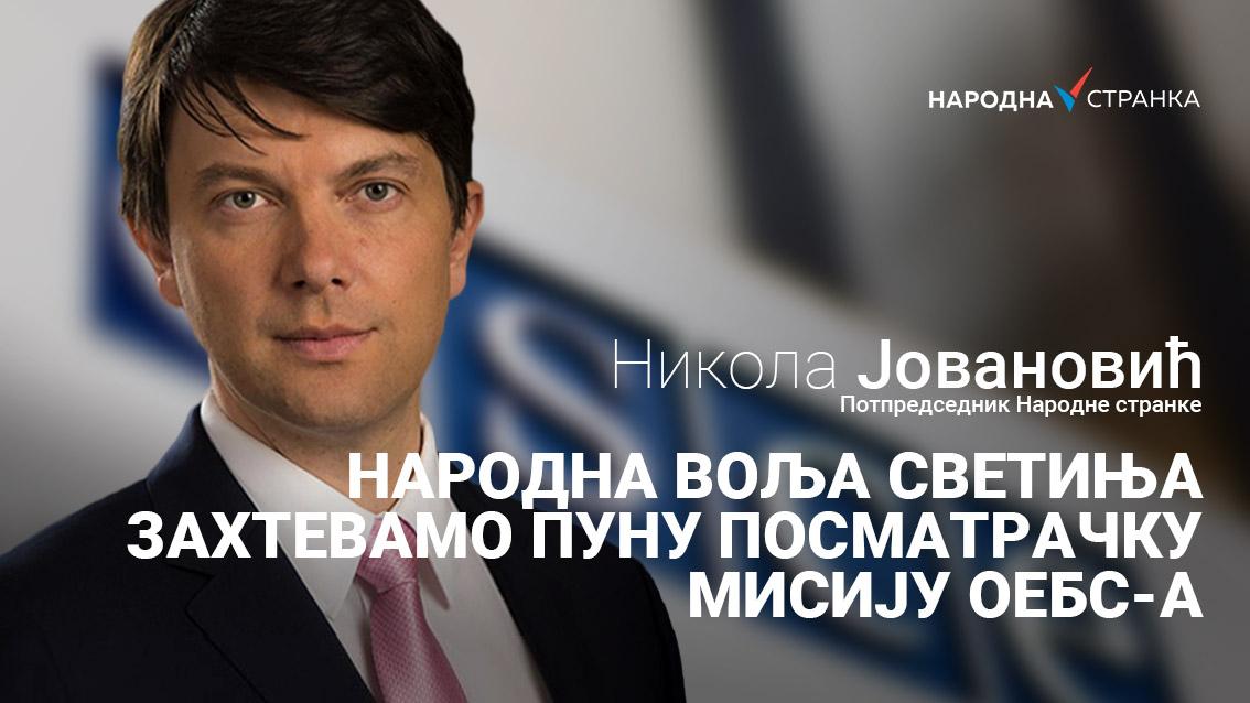 Јовановић: Народна воља светиња, захтевамо пуну посматрачку мисију ОЕБС-а