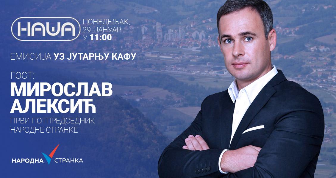 Мирослав Алексић на ТВ Наша, понедељак, 29. јануар, у 11 сати