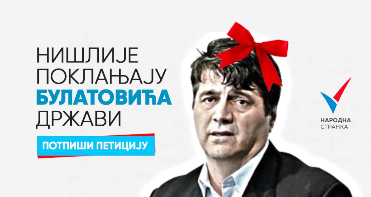 """Народна странка покренула петицију """"Нишлије поклањају Булатовића држави"""""""